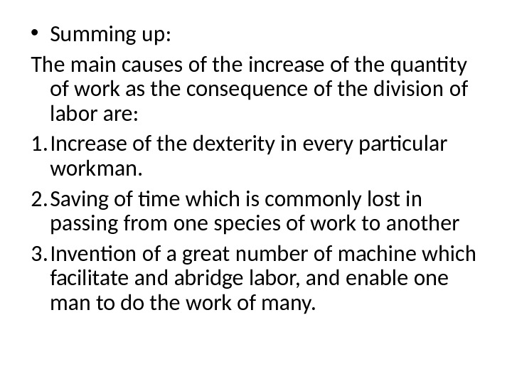 • Summing up: The main causes of the increase of the quantity of work as