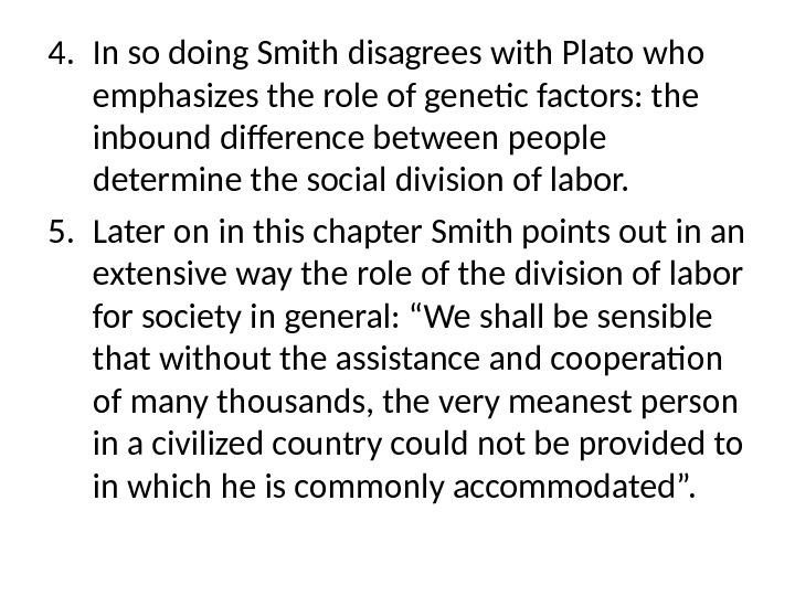 4. In so doing Smith disagrees with Plato who emphasizes the role of genetic factors: the
