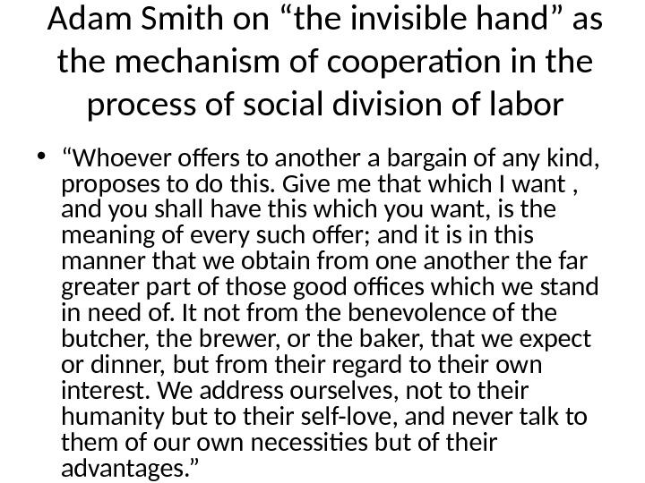 "Adam Smith on ""the invisible hand"" as the mechanism of cooperation in the process of social"
