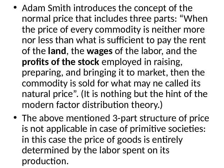 "• Adam Smith introduces the concept of the normal price that includes three parts: ""When"