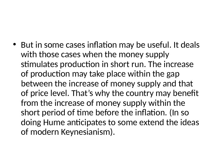 • But in some cases inflation may be useful. It deals with those cases when
