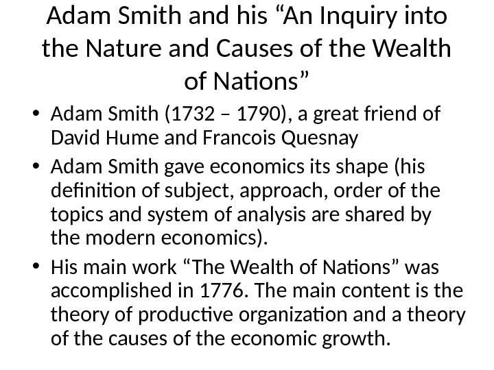 "Adam Smith and his ""An Inquiry into the Nature and Causes of the Wealth of Nations"""