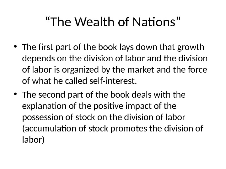 """ The Wealth of Nations"" • The first part of the book lays down that growth"