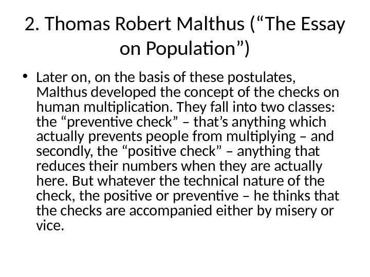 "2. Thomas Robert Malthus (""The Essay on Population"") • Later on, on the basis of these"