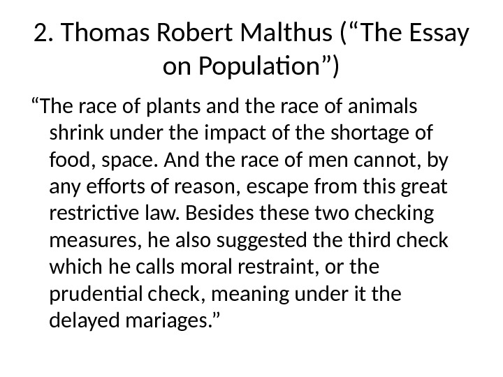 "2. Thomas Robert Malthus (""The Essay on Population"") "" The race of plants and the race"