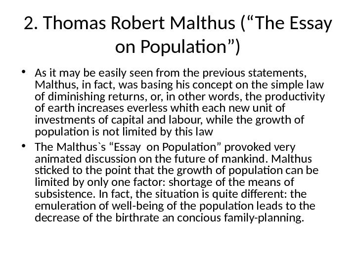 "2. Thomas Robert Malthus (""The Essay on Population"") • As it may be easily seen from"