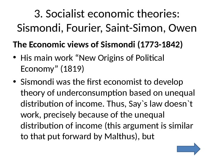 3. Socialist economic theories:  Sismondi, Fourier, Saint-Simon, Owen The Economic views of Sismondi (1773 -1842)
