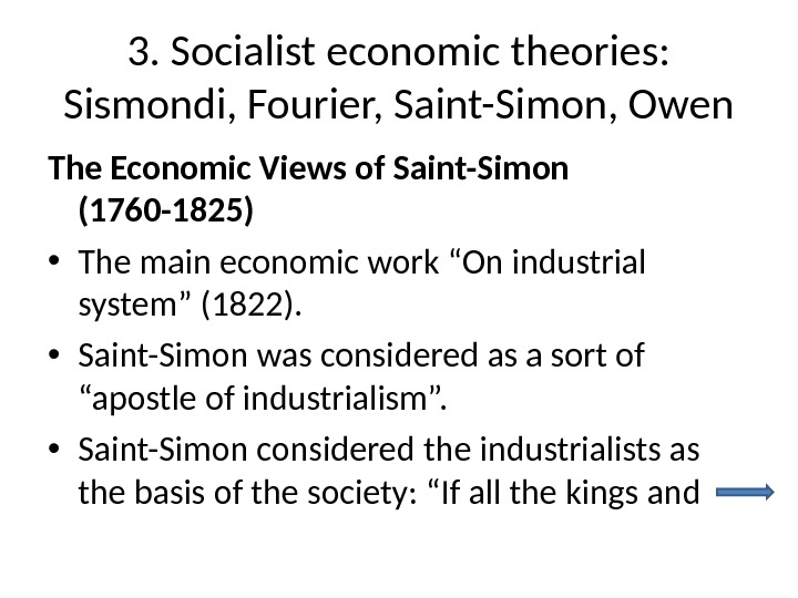 3. Socialist economic theories:  Sismondi, Fourier, Saint-Simon, Owen The Economic Views of Saint-Simon (1760 -1825)