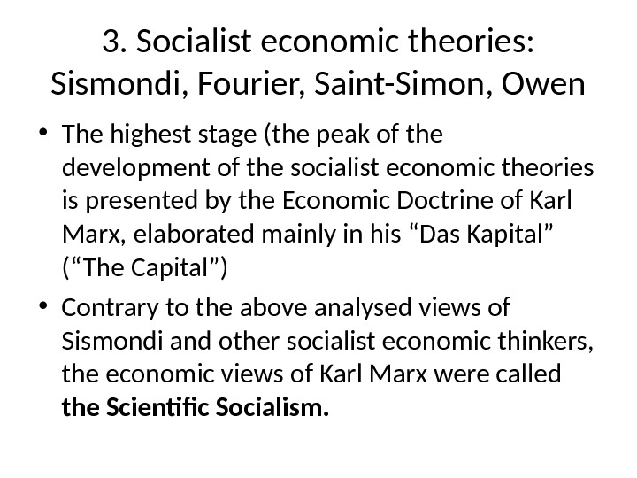 3. Socialist economic theories:  Sismondi, Fourier, Saint-Simon, Owen • The highest stage (the peak of
