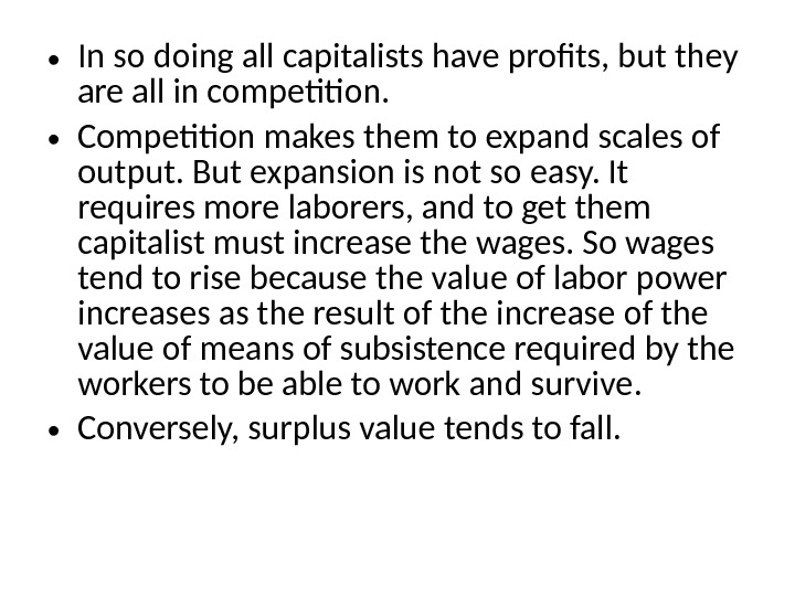 • In so doing all capitalists have profits, but they are all in competition.