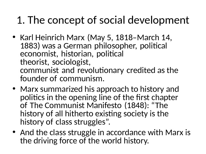 • Karl Heinrich Marx (May 5, 1818–March 14,  1883) was a German philosopher, political