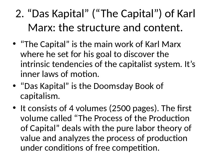 "2. ""Das Kapital"" (""The Capital"") of Karl Marx: the structure and content.  • "" The"