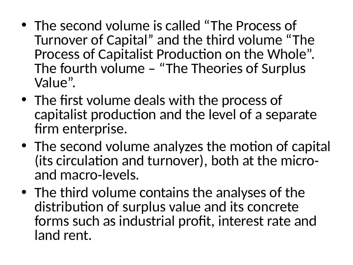 "• The second volume is called ""The Process of Turnover of Capital"" and the third"
