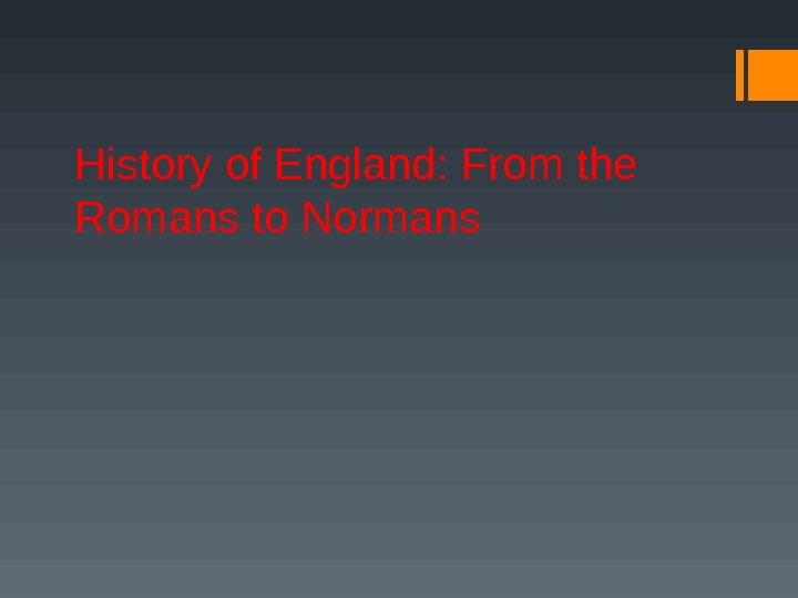 History of England: From the Romans to Normans