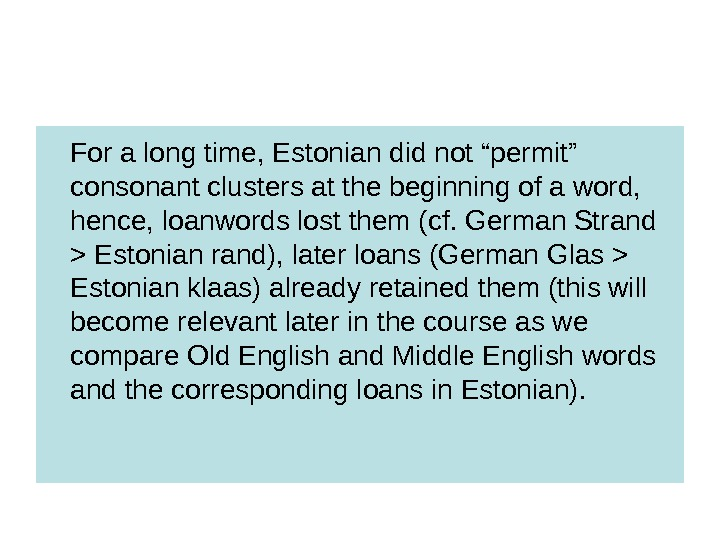 "For a long time, Estonian did not ""permit"" consonant clusters at the beginning of a word,"