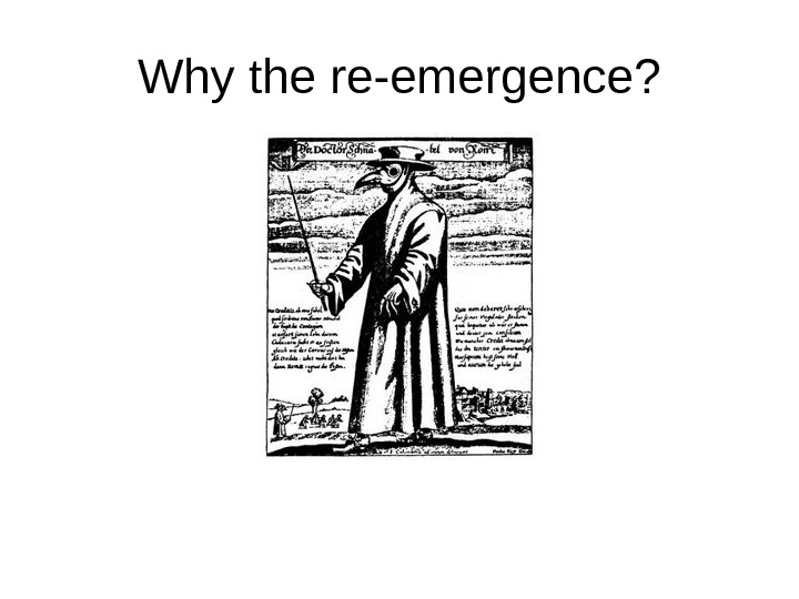 Why the re-emergence?