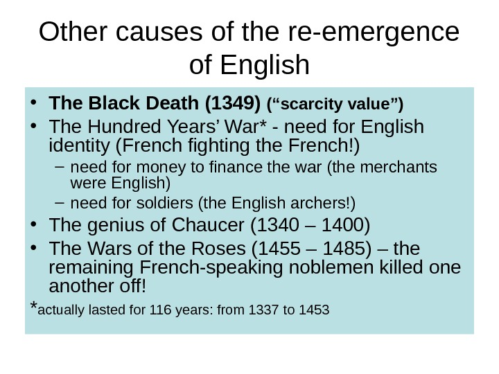 "Other causes of the re-emergence of English • The Black Death (1349) (""scarcity value"") • The"