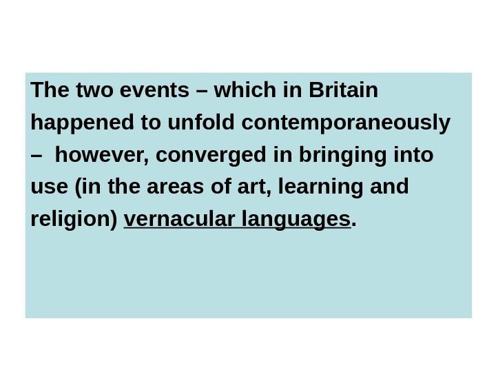 The two events – which in Britain happened to unfold contemporaneously –  however, converged in