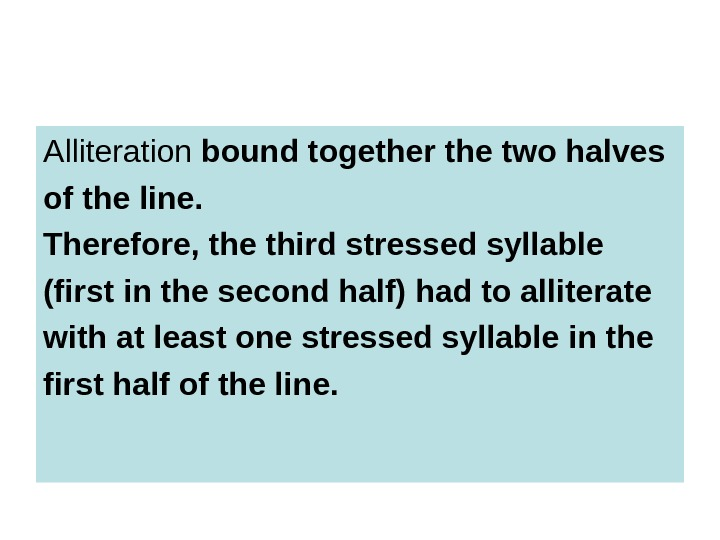 Alliteration bound together the two halves of the line.  Therefore, the third stressed