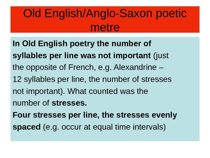 Old English/Anglo-Saxon poetic metre In Old English poetry the number of syllables per line