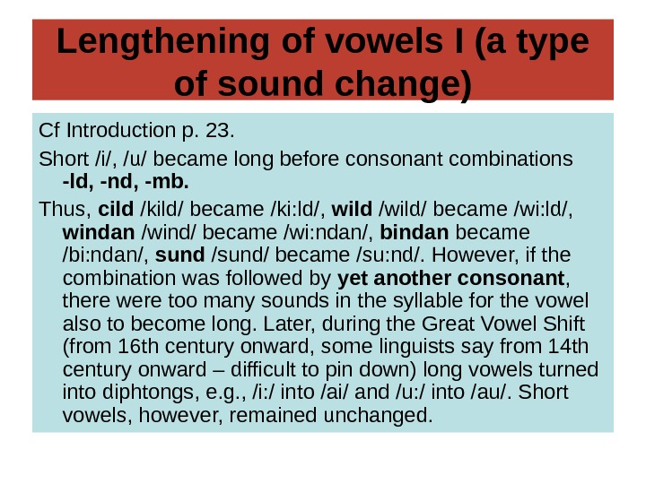 Lengthening of vowels I (a type of sound change) Cf Introduction p. 23. Short