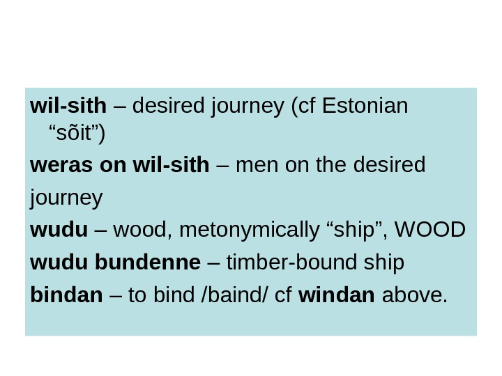 "wil-sith – desired journey (cf Estonian ""sõit"") weras on wil-sith – men on the"