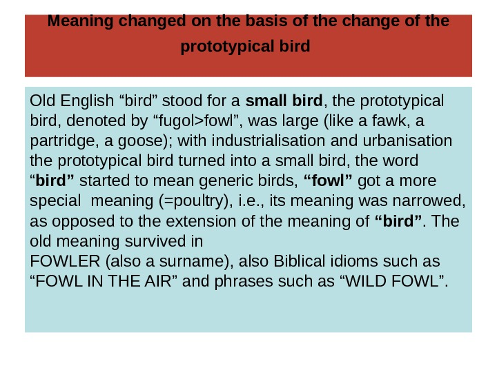 Meaning changed on the basis of the change of the prototypical bird  Old
