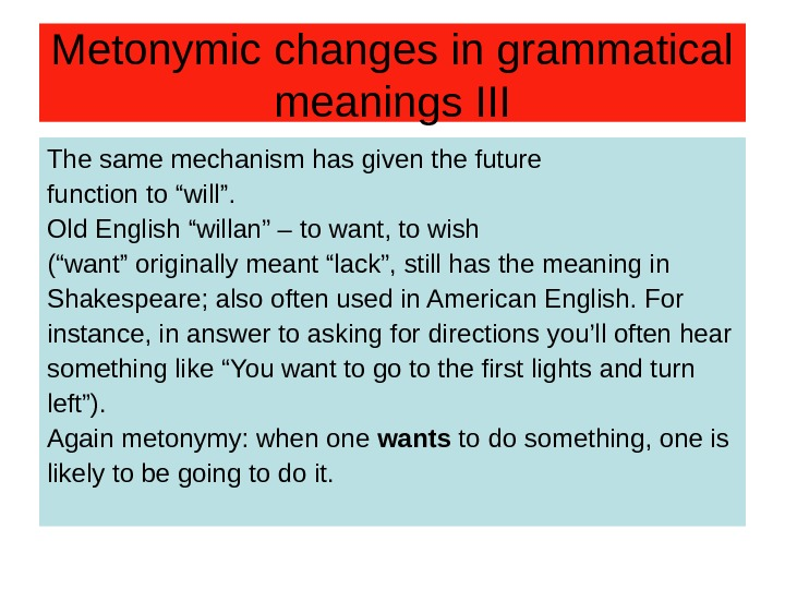 Metonymic changes in grammatical meanings III The same mechanism has given the future function