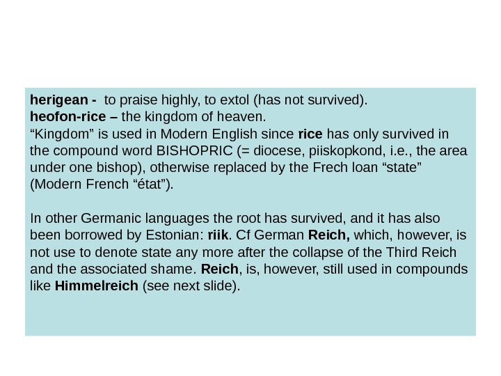 herigean -  to praise highly, to extol (has not survived). heofon-rice – the