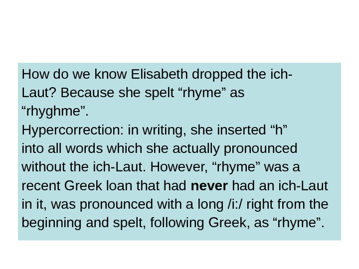 "How do we know Elisabeth dropped the ich- Laut? Because she spelt ""rhyme"" as"
