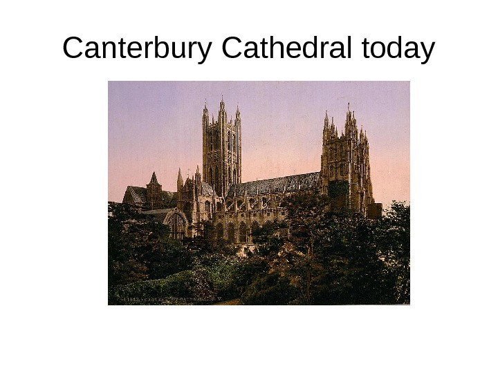 Canterbury Cathedral today
