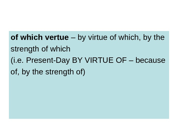 of which vertue – by virtue of which, by the strength of which (i.