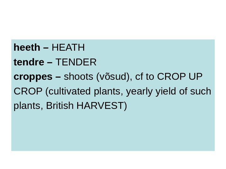 heeth – HEATH tendre – TENDER croppes – shoots (võsud), cf to CROP UP