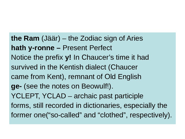 the Ram (Jäär) – the Zodiac sign of Aries hath y-ronne – Present Perfect