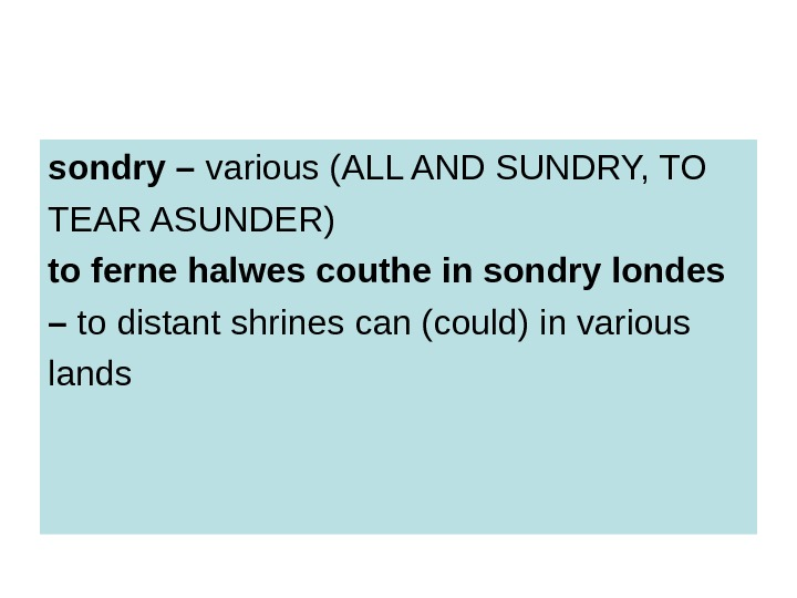 sondry – various (ALL AND SUNDRY, TO TEAR ASUNDER) to ferne halwes couthe in