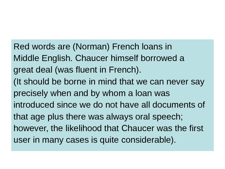 Red words are (Norman) French loans in Middle English. Chaucer himself borrowed a great