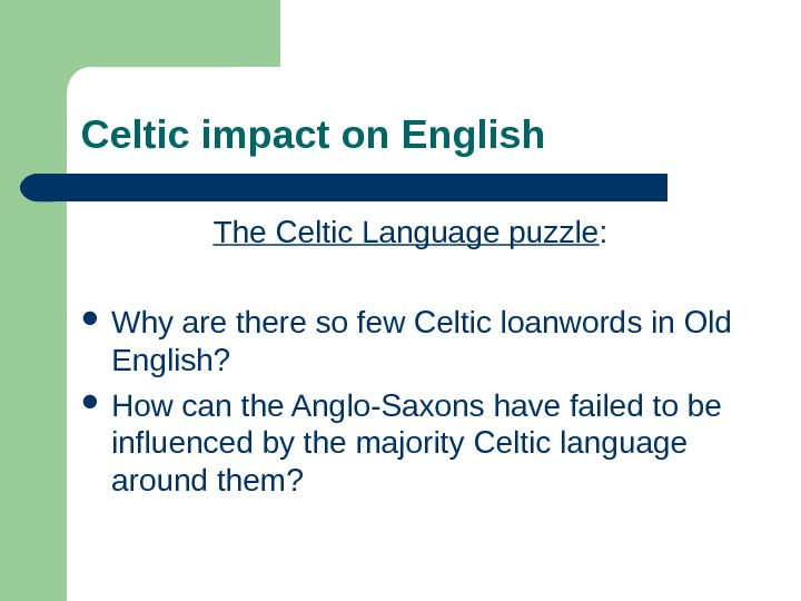 Celtic impact on English The Celtic Language puzzle :  Why are there so