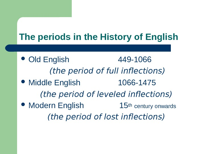 The periods in the History of English Old English     449