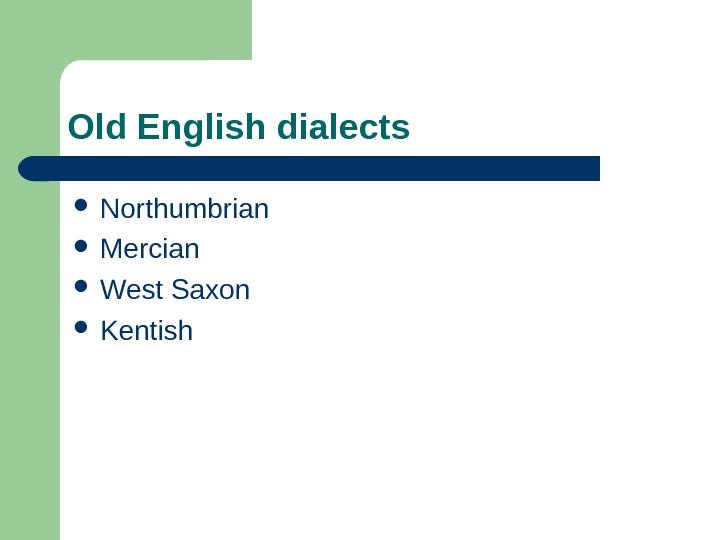 Old English dialects Northumbrian Mercian West Saxon Kentish