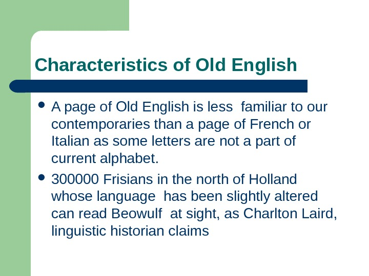 Characteristics of Old English A page of Old English is less familiar to our