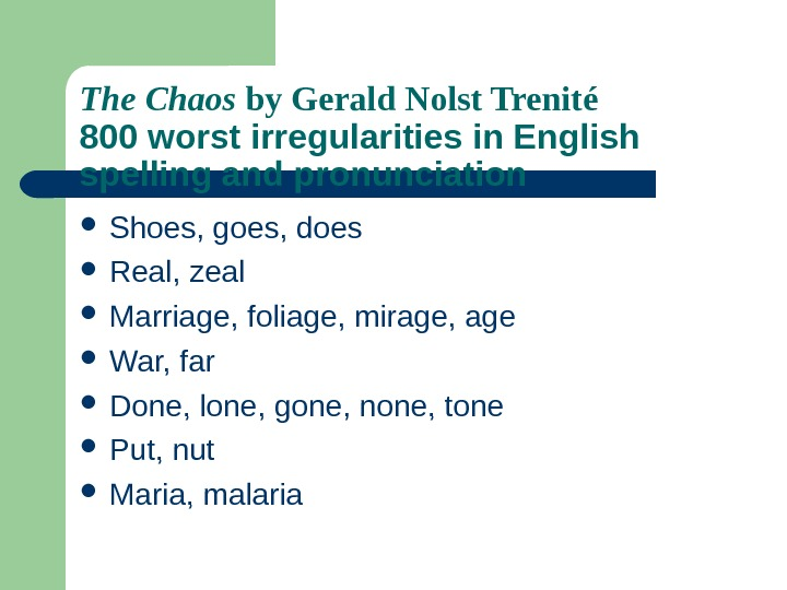 The Chaos by Gerald Nolst Trenit é 800 worst irregularities in English spelling and