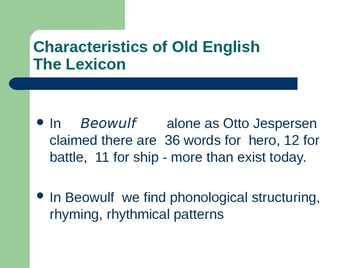 Characteristics of Old English The Lexicon In Beowulf  alone as Otto Jespersen