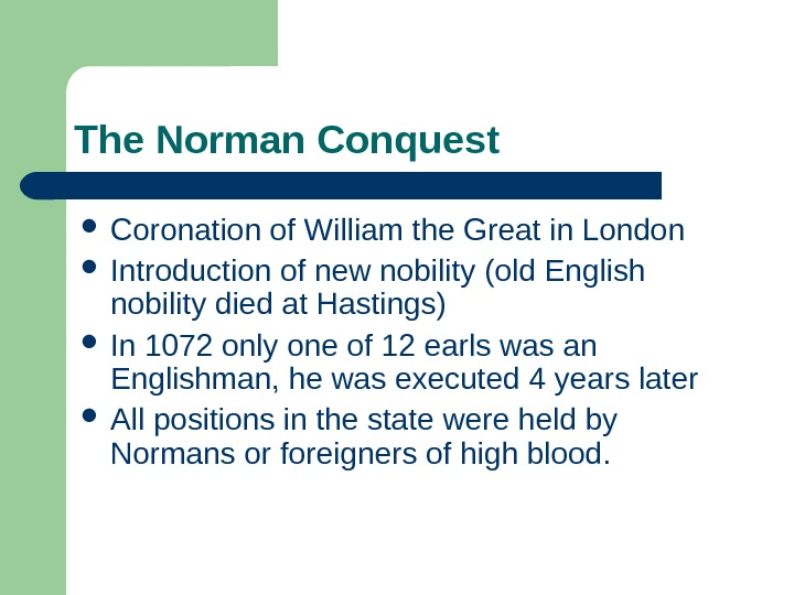 The Norman Conquest Coronation of William the Great in London Introduction of new nobility