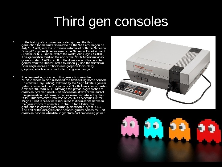 Third gen consoles • In the history of computer and video games, the third