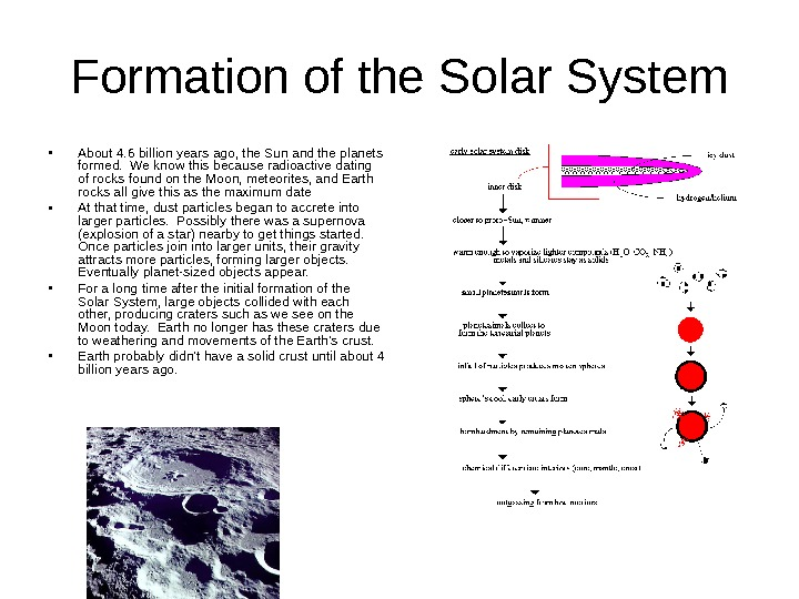 Formation of the Solar System • About 4. 6 billion years ago, the Sun