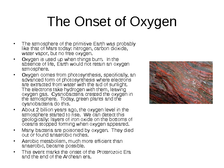 The Onset of Oxygen • The atmosphere of the primitive Earth was probably like