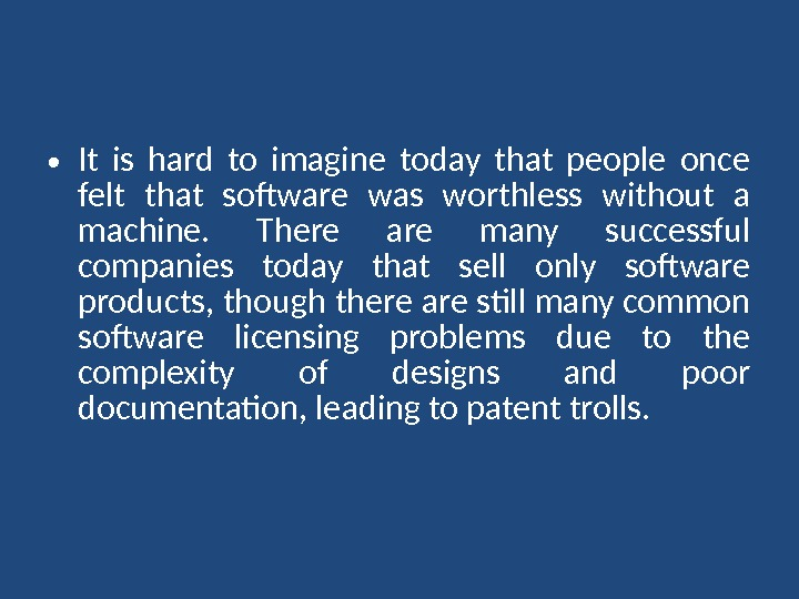 • It is hard to imagine today that people once felt that software was worthless