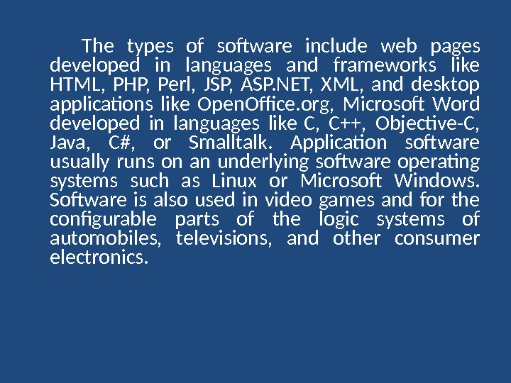The types of software include web pages developed in languages and frameworks like HTML,