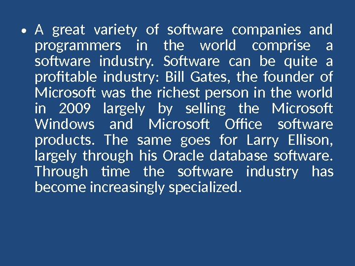• A great variety of software companies and programmers in the world comprise a software