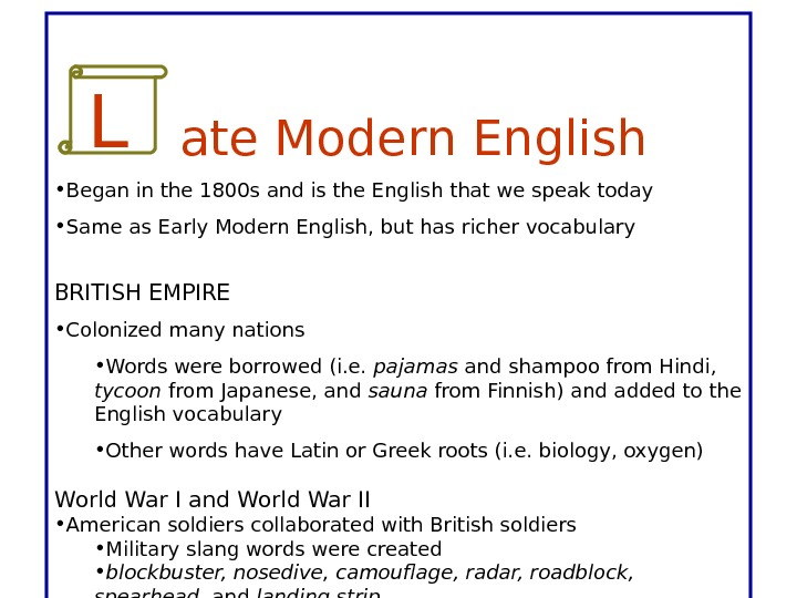 ate Modern English • Began in the 1800 s and is the English that